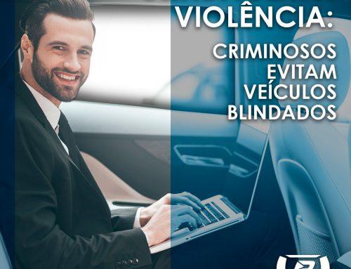 Blindagem x violência: criminosos evitam veículos blindados